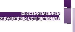 Kirchengemeinden Schauerheim und Birkenfeld